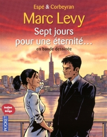 Sept jours pour une éternité... : en bande dessinée - Corbeyran