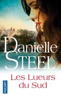 Les lueurs du Sud - DanielleSteel