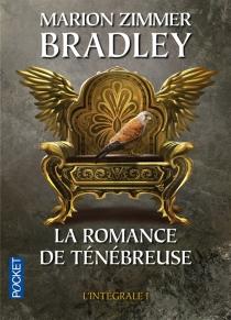 La romance de Ténébreuse : l'intégrale | Volume 1 - Marion ZimmerBradley