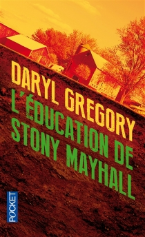 L'éducation de Stony Mayhall - Daryl Gregory