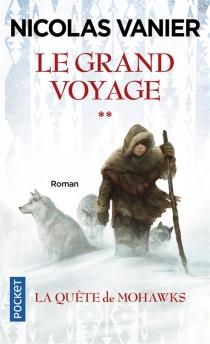 Le grand voyage - NicolasVanier