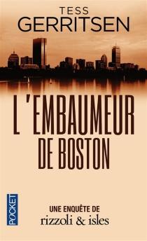 L'embaumeur de Boston : une enquête de Rizzoli et Isles - TessGerritsen