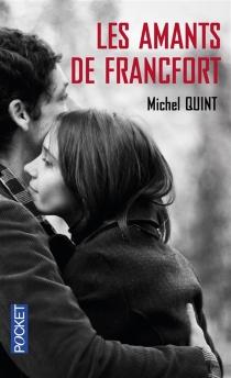 Les amants de Francfort - MichelQuint