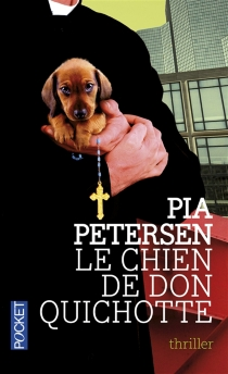 Le chien de Don Quichotte - Pia Petersen