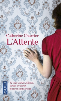 L'attente - Catherine Charrier