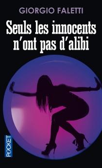 Seuls les innocents n'ont pas d'alibi - GiorgioFaletti