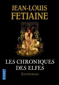 Les chroniques des elfes : intégrale - Jean-LouisFetjaine