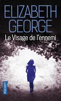 Le visage de l'ennemi - ElizabethGeorge
