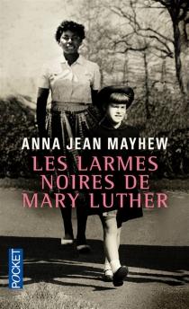 Les larmes noires de Mary Luther - Anna JeanMayhew