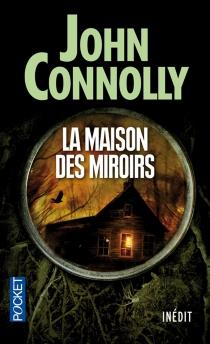 La maison des miroirs - JohnConnolly
