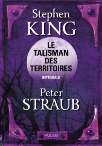 Le talisman des territoires : intégrale - PeterStraub