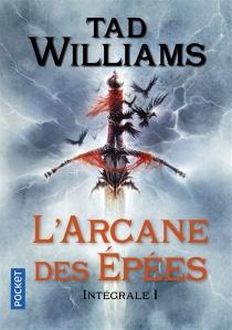 L'arcane des épées : intégrale | Volume 1 - TadWilliams