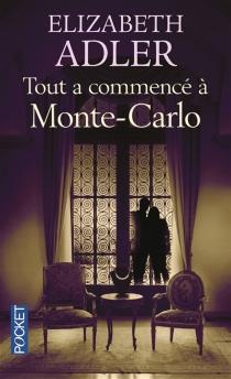 Tout a commencé à Monte-Carlo - ElizabethAdler