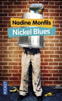 Nickel blues - Nadine Monfils