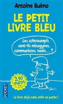 Le petit livre bleu : les Schtroumpfs sont-ils misogynes, communistes ou... nazis ? - AntoineBuéno