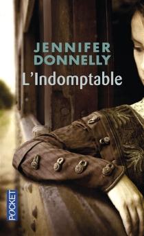 L'indomptable - JenniferDonnelly