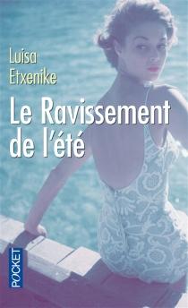 Le ravissement de l'été - LuisaEtxenike