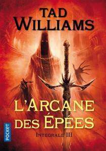 L'arcane des épées : intégrale | Volume 3 - TadWilliams