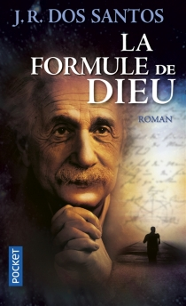 La formule de Dieu : l'énigme d'Einstein - José Rodrigues dosSantos