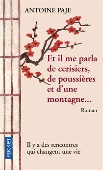Et il me parla de cerisiers, de poussières et d'une montagne... - AntoinePaje