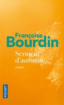 Serment d'automne - FrançoiseBourdin