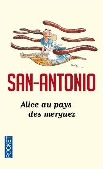 Alice au pays des merguez - San-Antonio