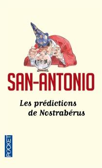 Les prédictions de Nostrabérus - San-Antonio