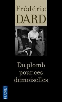 Du plomb pour ces demoiselles - FrédéricDard