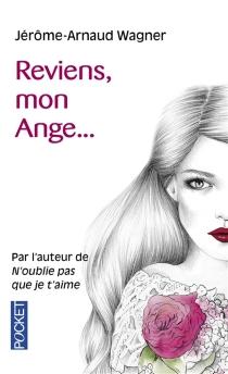 Reviens, mon ange... - Jérôme ArnaudWagner