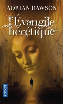 L'Evangile hérétique - AdrianDawson