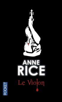 Le violon - Anne Rice