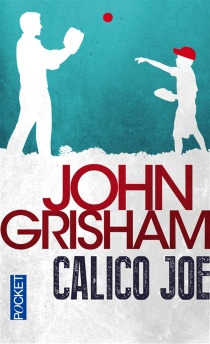 Calico Joe - JohnGrisham