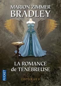 La romance de Ténébreuse : l'intégrale | Volume 2 - Marion ZimmerBradley