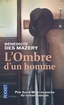 L'ombre d'un homme - BénédicteDes Mazery
