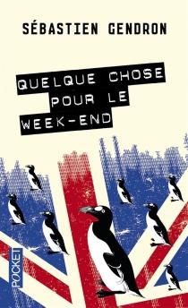 Quelque chose pour le week-end - SébastienGendron