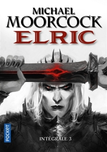 Elric : intégrale | Volume 3 - Michael Moorcock