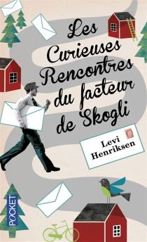 Les curieuses rencontres du facteur de Skogli - LeviHenriksen