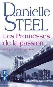 Les promesses de la passion : celle qui s'ignorait - DanielleSteel
