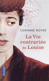 La vie contrariée de Louise - CorinneRoyer