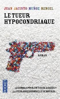 Le tueur hypocondriaque - Juan JacintoMunoz Rengel