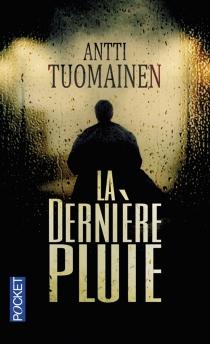 La dernière pluie - AnttiTuomainen