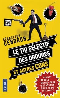 Le tri sélectif des ordures et autres cons - SébastienGendron