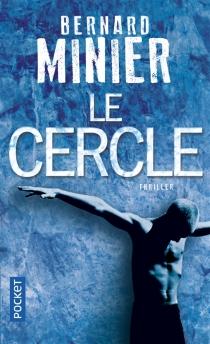 Le cercle - BernardMinier