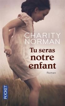 Tu seras notre enfant - CharityNorman