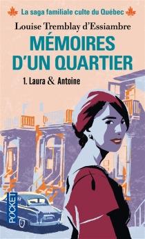 Mémoires d'un quartier : chroniques familiales made in Montréal - LouiseTremblay-D'Essiambre
