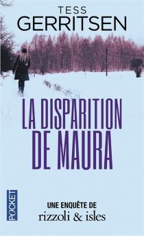 La disparition de Maura : une enquête de Rizzoli et Isles - TessGerritsen