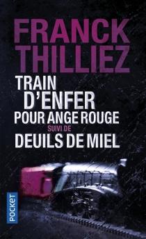 Train d'enfer pour Ange rouge| Suivi de Deuils de miel - FranckThilliez