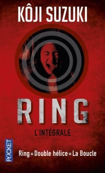 Ring : l'intégrale - KojiSuzuki
