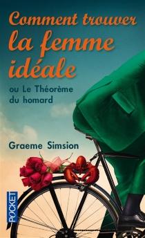 Comment trouver la femme idéale ou Le théorème du homard - GraemeSimsion