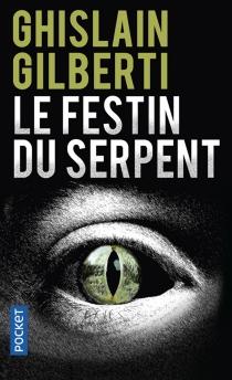 Le festin du serpent - GhislainGilberti